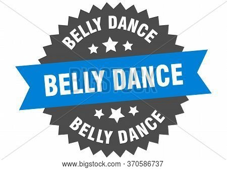 Belly Dance Sign. Belly Dance Circular Band Label. Round Belly Dance Sticker