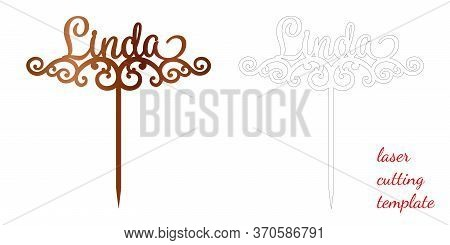 Sign Linda Cake Toppers For Laser Or Milling Cut. Cut For Decoration Design. Name Topper. Holiday Gr