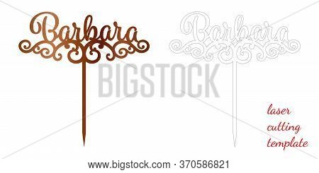 Sign Barbara Cake Toppers For Laser Or Milling Cut. Cut For Decoration Design. Name Topper. Holiday