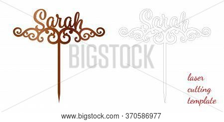 Sign Sarah Cake Toppers For Laser Or Milling Cut. Cut For Decoration Design. Name Topper. Holiday Gr
