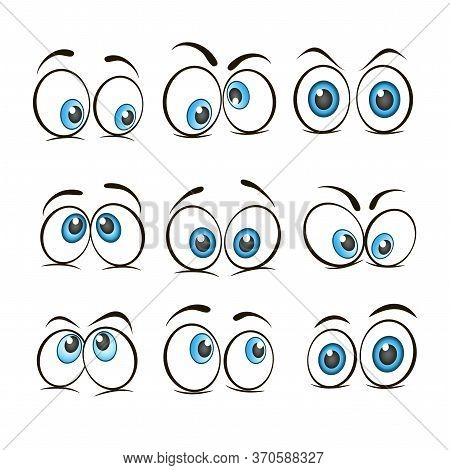 Cartoon Eyes. Set Of Expressive Eyes. Happy And Angry Eyes Looking Human Eyes. Comic And Funny Eyes.