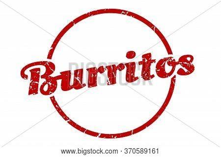 Burritos Sign. Burritos Round Vintage Grunge Stamp. Burritos