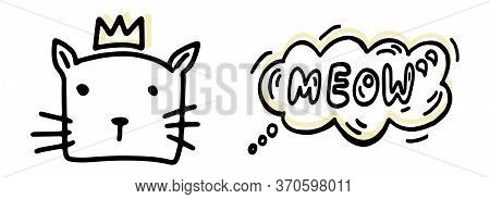 Cat In Doodle Style. Hand Drawn Lines Cartoon Kitten With A Crown And Bubble With Meow . Vector Illu