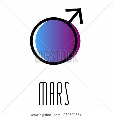 Planet Symbol, Sign Of Mars. Symbol Illustration Of Astrology Planet - Mars. Zodiac And Astrology Si
