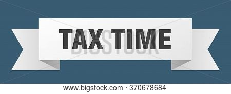 Tax Time Ribbon. Tax Time Isolated Sign. Tax Time Banner