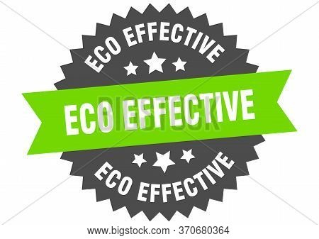 Eco Effective Sign. Eco Effective Circular Band Label. Round Eco Effective Sticker