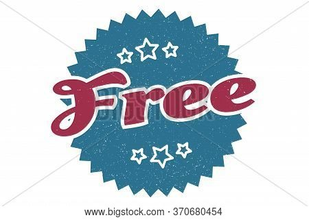 Free Sign. Free Round Vintage Retro Label. Free