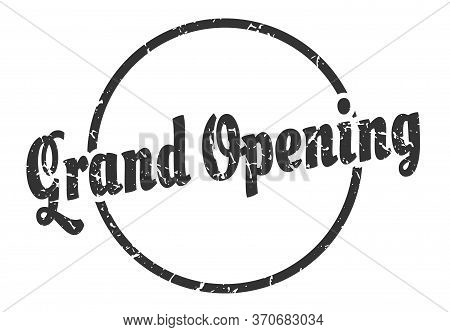 Grand Opening Sign. Grand Opening Round Vintage Grunge Stamp. Grand Opening