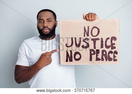 No Justice No Peace. Photo Of Disappointed Dark Skin African Protester Direct Finger Placard Demonst