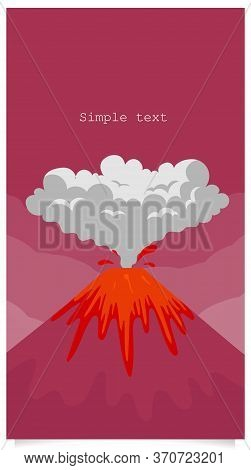 Volcano Eruption Flat Color Vector Background With Text Space. Mountain With Hot Lava Social Media S