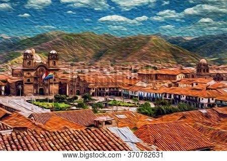 View Of Roofs And Cathedral At The Plaza De Armas In The Historical City Center Of Cusco. The Ancien