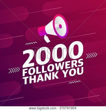 Megaphone With 2000 Followers Banner. Congratulations Thank You 2k Follower Design Template On Desig