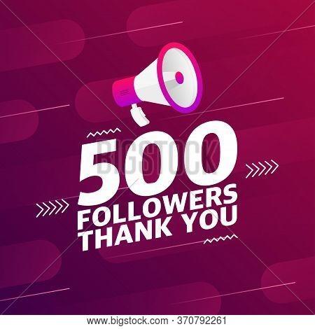 Megaphone With 500 Followers Banner. Congratulations Thank You 500 Follower Design Template On Desig