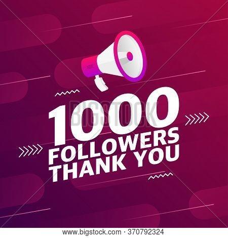 Megaphone With 1000 Followers Banner. Congratulations Thank You 1k Follower Design Template On Desig