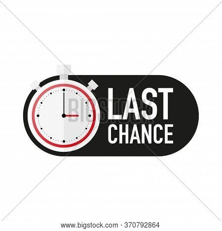 Timer With Last Chance Text Countdown Vector Illustration Template On White Background. Vector