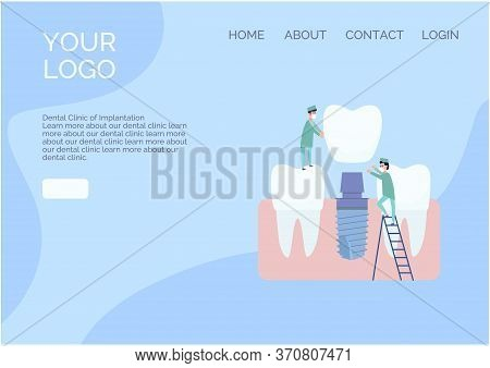 Vector Website Design In A Flat Style. Two Implantologist Doctors Install A Dental Implant: Put A Cr