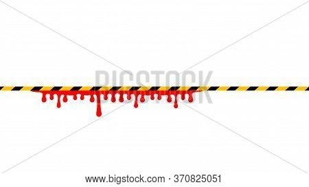 Caution Tape Line Yellow Black Stripe And Blood Drop Isolated On White, Warning Space With Ribbon Ta