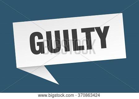Guilty Speech Bubble. Guilty Sign. Guilty Banner