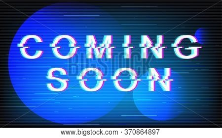 Coming Soon Glitch Phrase. Retro Futuristic Style Vector Typography On Electric Blue Background. Tre