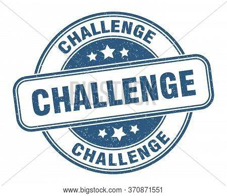 Challenge Stamp. Challenge Round Grunge Sign. Label