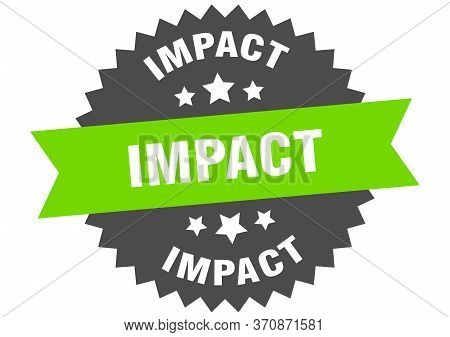 Impact Sign. Impact Circular Band Label. Round Impact Sticker