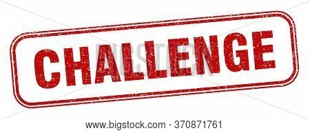 Challenge Stamp. Challenge Square Grunge Sign. Label