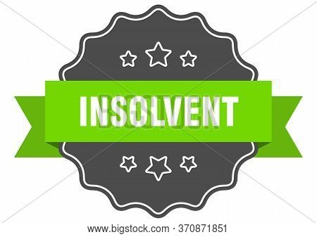 Insolvent Isolated Seal. Insolvent Green Label. Insolvent