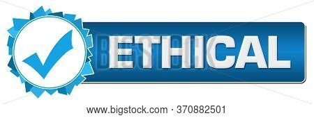 Ethical Text Written Over  Blue Horizontal Background.