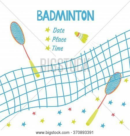 Sport Poster With A Badminton Equipment.there Is A Net, A Shuttlecock, Two Rackets. White Background