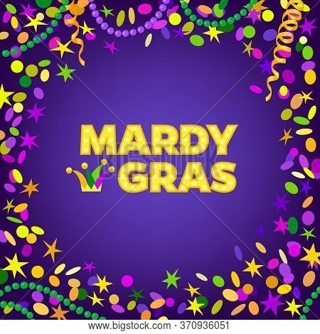 Mardi Gras Carnival Background With Colorfull Confetti, Serpentine, Beads Frame. Text With Jesters H