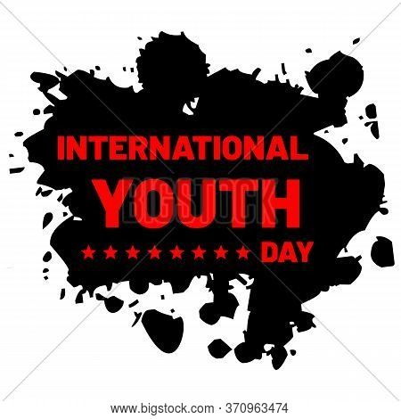 Lettering Of International Youth Day. Vector Illustration.