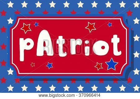 Patriot. United States Independence Day Vector Greeting Card. American Patriotic Design. Hand Drawn