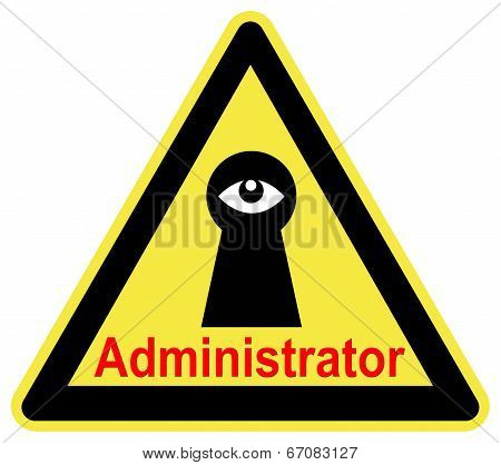 Be aware that the System Administrator can trace every activity of all computer workstations poster