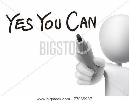 Yes You Can Written By 3D Man