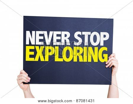 Never Stop Exploring card isolated on white