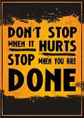"""Motivation poster with the quote """"Don't Stop When it Hurts Stop When you are done"""" with flaming background poster"""