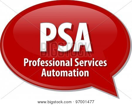 Speech bubble illustration of information technology acronym abbreviation term definition PSA Professional Services Automation