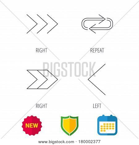Arrows icons. Right direction, repeat linear signs. Next, back arrows flat line icons. Shield protection, calendar and new tag web icons. Vector