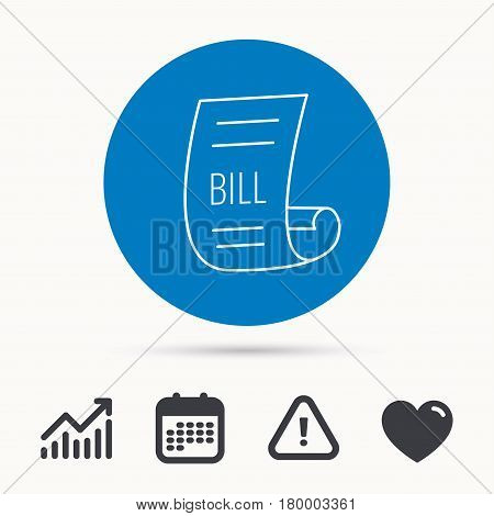 Bill icon. Pay document sign. Business invoice or receipt symbol. Calendar, attention sign and growth chart. Button with web icon. Vector