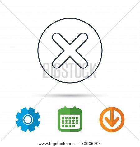 Delete icon. Decline or Remove sign. Cancel symbol. Calendar, cogwheel and download arrow signs. Colored flat web icons. Vector