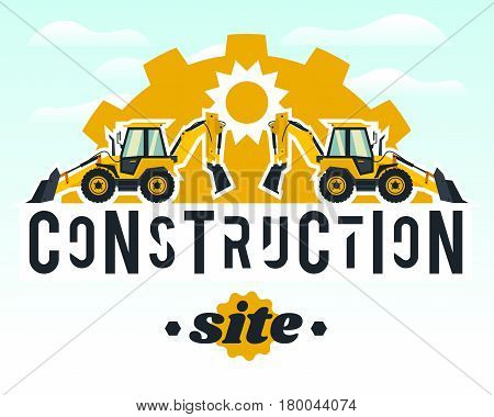 Illustration on the theme of the construction works. Construction machinery. Special equipment. Lettering on the isolated background. Backhoe loader gear background. The sun. Flat style