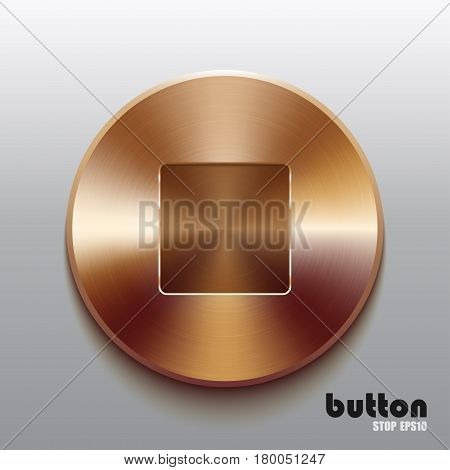 Round stop button with brushed bronze texture isolated on gray background
