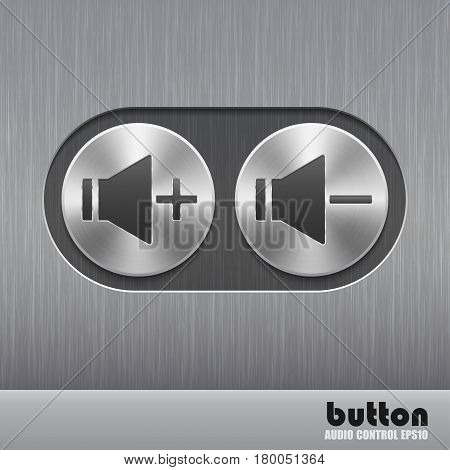 Set of round metal button with brushed texture and speaker illustration for increase or decrease sound isolated on a dark recess in background with metal brushed texture