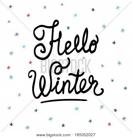 Hello winter text. Brush lettering  , winter background with snowflakes and stars, stock vector illustration