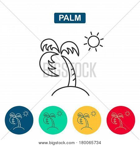 Palm tree and sun icon. Coconut palm tree sign. Travel or vacation symbol. Linear outline icon on white background. Palm icons for web and graphic design. Line style logo. Vector illustation.