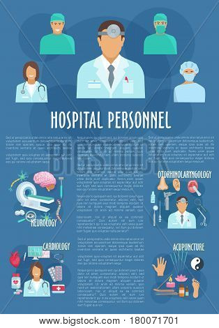 Medical personnel poster template. Doctor and nursing staff of cardiology, neurology, otorhinolaryngology and acupuncture hospital departments with medical tool and equipment. Medicine themes design