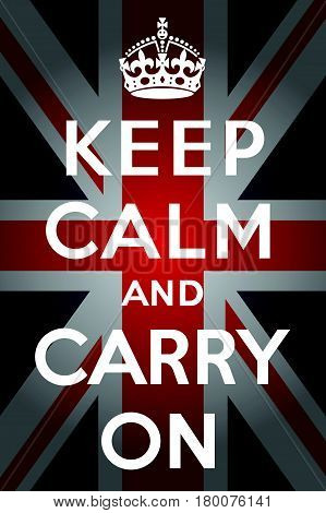 JUNE 10, 2012: A vector illustration of the Keep calm and carry on poster to raise the morale of the British public during the Second World War with the Union Jack in the background
