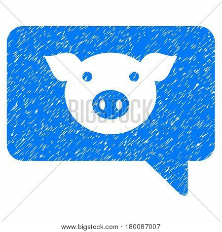 Grunge Pig Message rubber seal stamp watermark. Icon symbol with grunge design and dirty texture. Unclean vector blue sticker.
