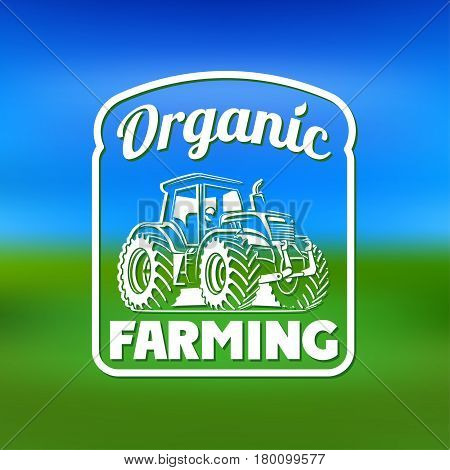 Vector Blurred Nature Background With Eco Label Of Organic Farming Eco Tractor. Think Green. Premium