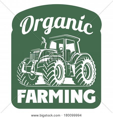 Farm Green Concept Logo. Template With Farm Tractor. Label For Natural Farm Products. Logotype Isola